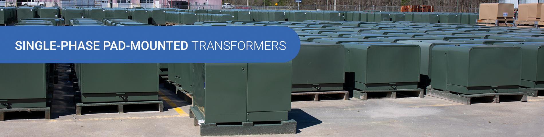 Single-Phase Pad-Mounted Transformers